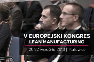 Europejski Kongres Lean Manufacturing w MCK 2018
