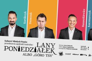Kabaret Młodych Panów w MCK Katowice 2019